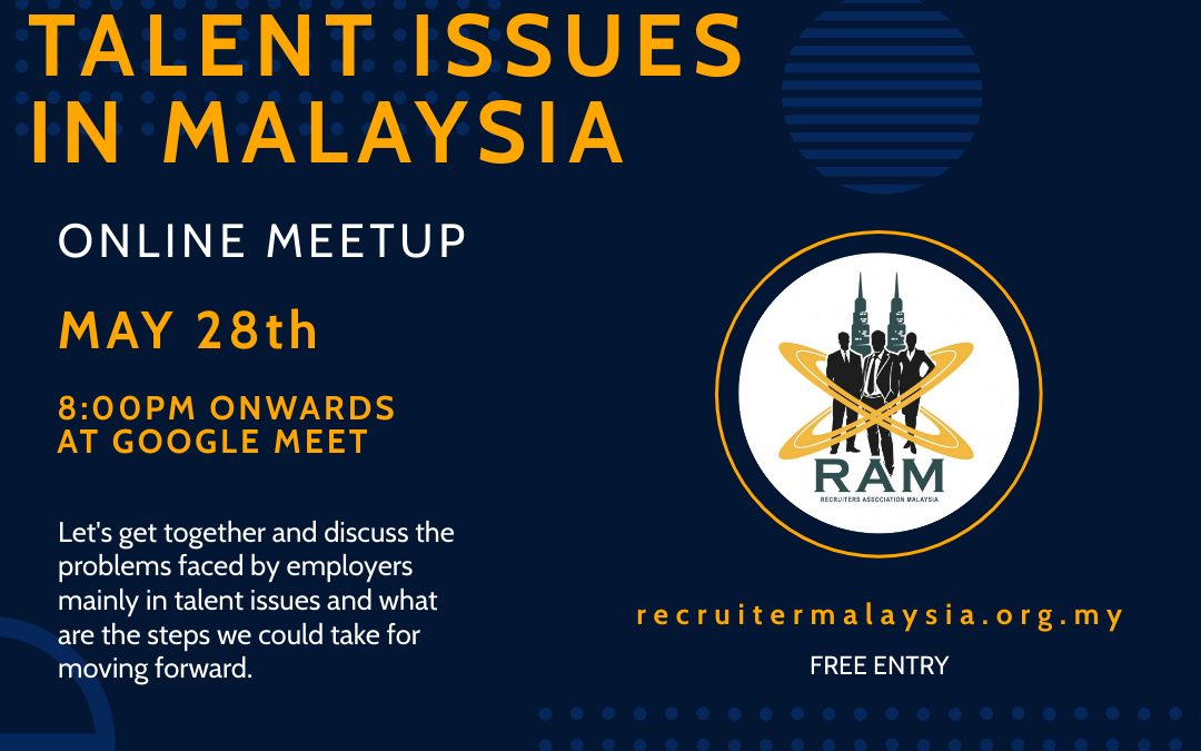 28 May 2021 – Talent Issues in Malaysia – Online Meetup